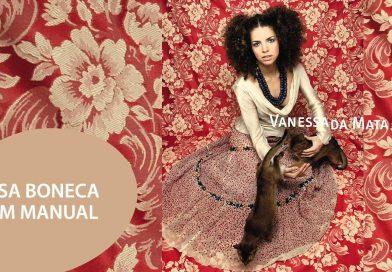 Vanessa da Mata – 15 Anos De Essa Boneca Tem Manual